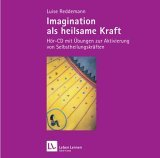 Luise Reddemann: Imagination als heilsame Kraft, Audio-CD